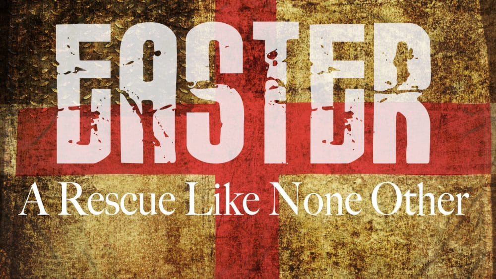 Easter-A Rescue Like None Other