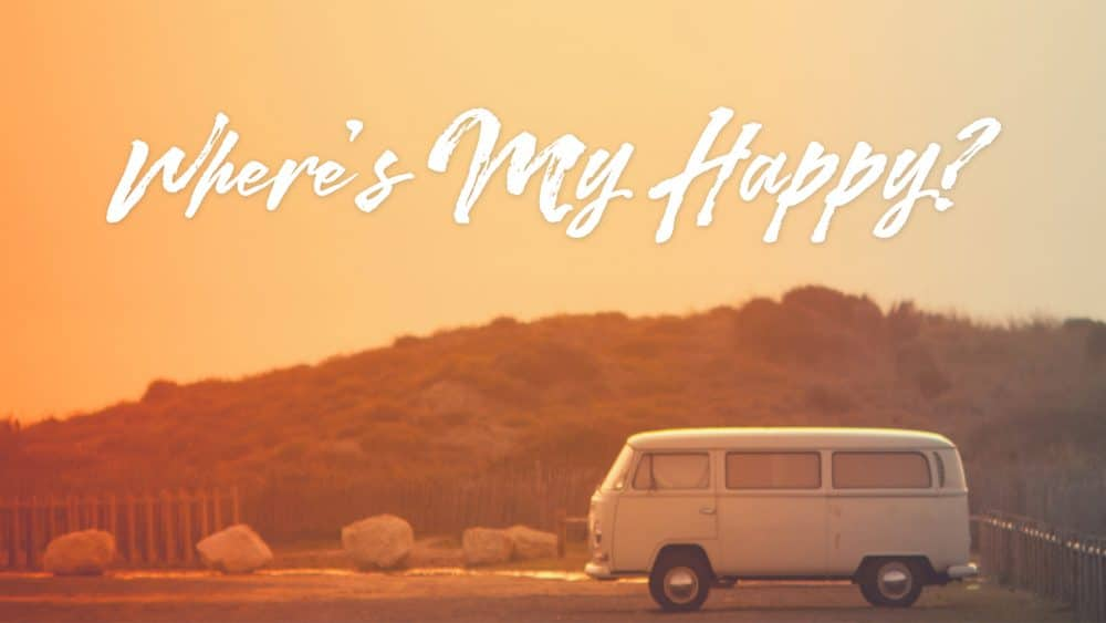 Where\'s My Happy?