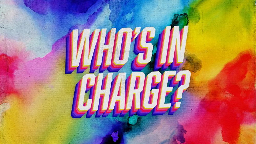 Who\'s In Charge?
