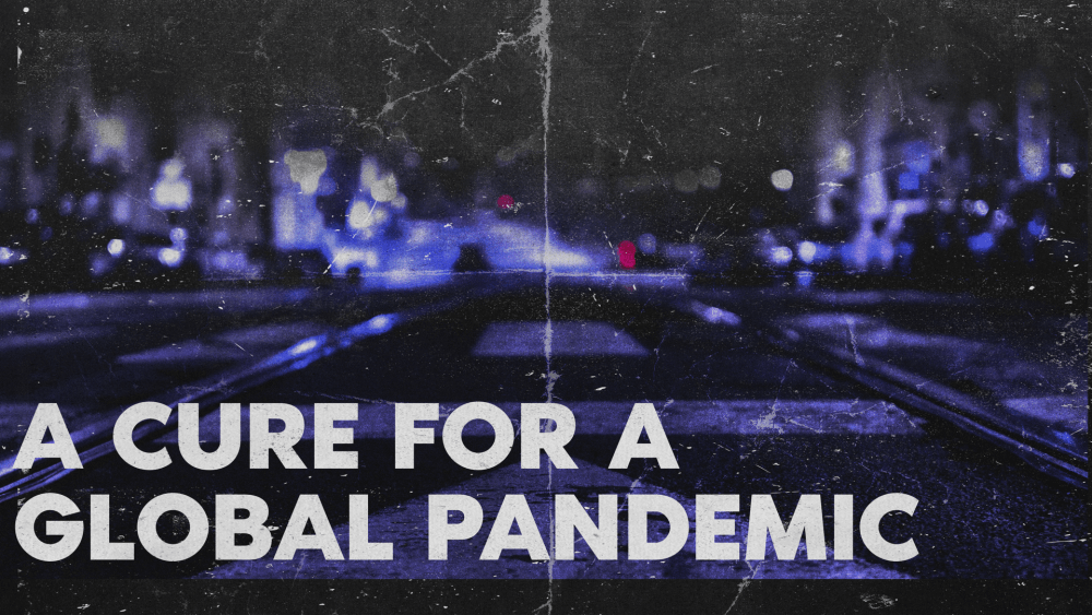 A Cure for a Global Pandemic